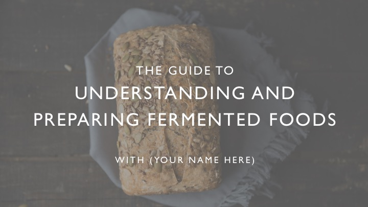 The Guide to Understanding and Preparing Fermented Foods